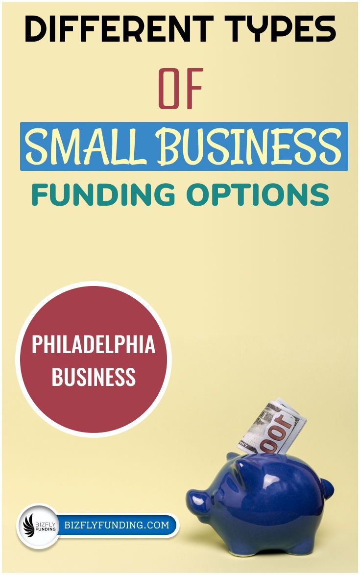 Business Funding Opportunities In Philadelphia In 2020 Business Funding Small Business Funding Types Of Small Business