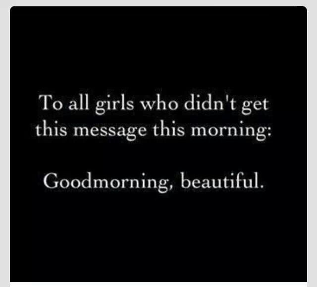 To all girls who didn't get this message. ..