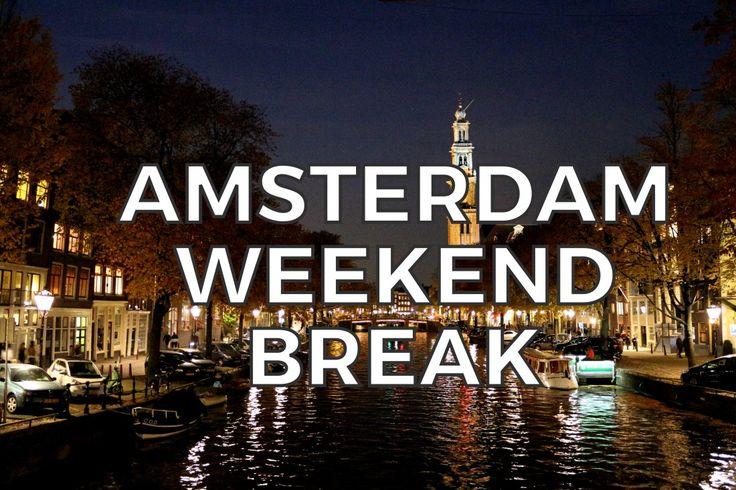 AMSTERDAM WEEKEND BREAKS SHORT HOLIDAY