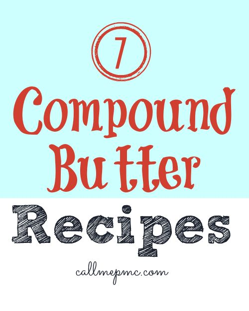 Herb Butters | Butter, Chili and Compound butter