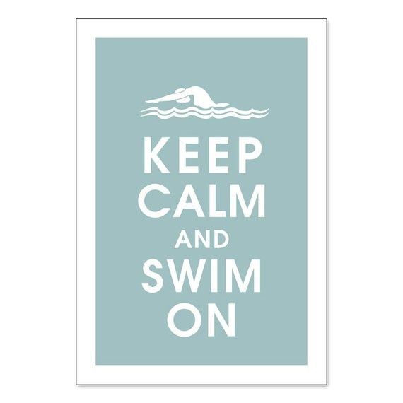 Hey, I found this really awesome Etsy listing at https://www.etsy.com/listing/62707874/keep-calm-and-swim-on-13x19-poster-slate