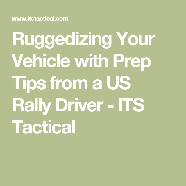 Ruggedizing Your Vehicle with Prep Tips from a US Rally Driver - ITS Tactical