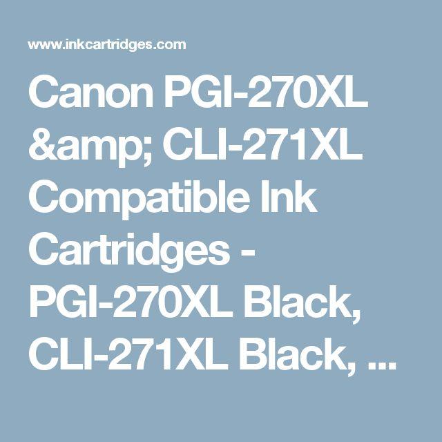 Canon PGI-270XL & CLI-271XL Compatible Ink Cartridges - PGI-270XL Black, CLI-271XL Black, CLI-271XL Cyan, CLI-271XL Magenta, CLI-271XL Yellow Ink Cartridges - InkCartridges