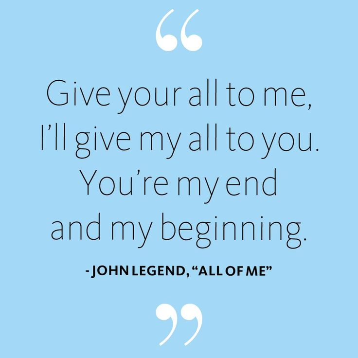 """Love Quote - """"All of Me"""" by John Legend LOVE this song!!"""