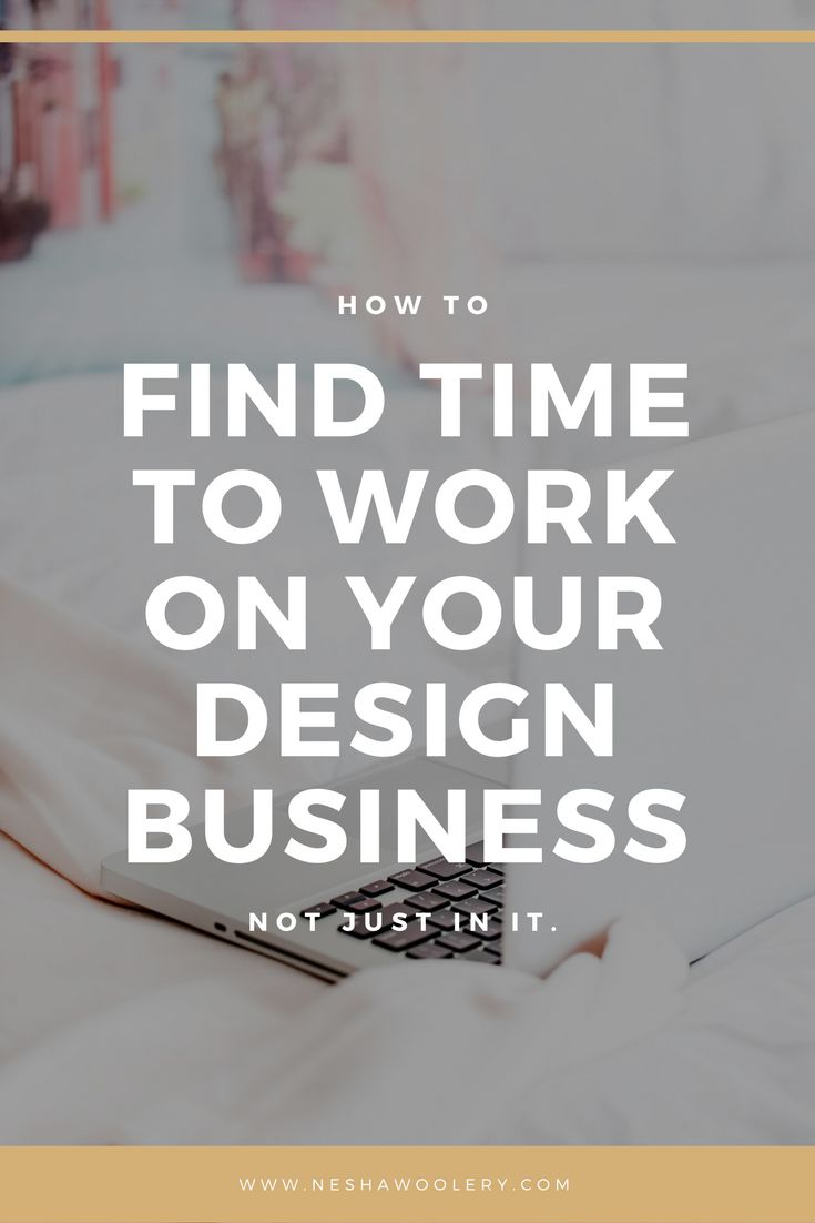 Struggle to find time to work on your graphic design business, not just your clients businesses? Click through to learn how to find time to work on your graphic design / web design / brand design / print design business. | How to find time to work on your design business by Nesha Woolery