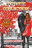 """Free Kindle Book -   ROSE FOX COLLECTION:  """"IT'S COMPLICATED"""": ROSE FOX COLLECTION: Romance Novels series"""