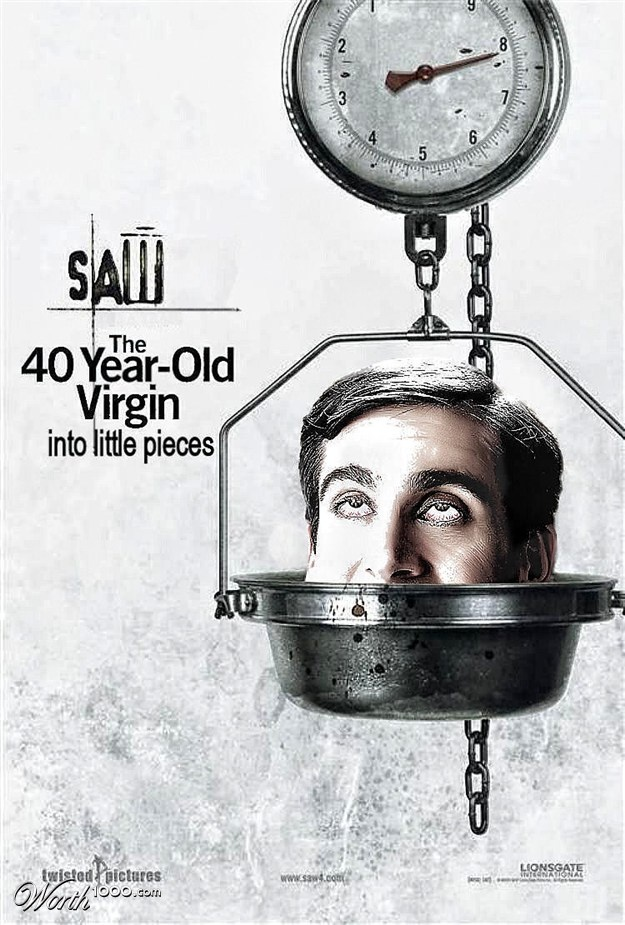 Saw - The 40 yr old virgin!