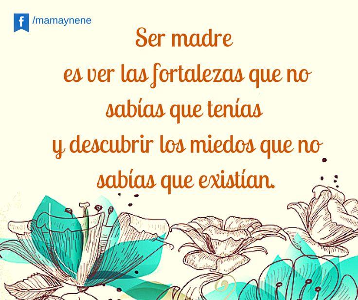 Ser madre es ver las fortalezas que no sabias que tenías y descubrir los miedos que no sabías que existían.  Maternidad, mamá, día de la madre. Frases para mamá.