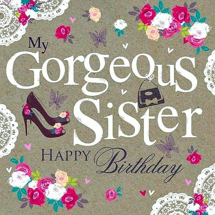 """""""My SisterHappy Birthday!"""" Happy birthday"""