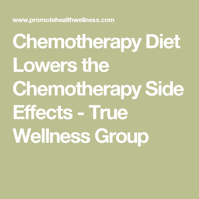 Chemotherapy Diet Lowers the Chemotherapy Side Effects - True Wellness Group
