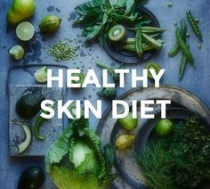 The Healthy Skin Diet - Expert skin care advice for clear skin, with tips on what foods to eat to reduce the appearance of sun damage, preserve elastin, produce collagen, + even skin tone.