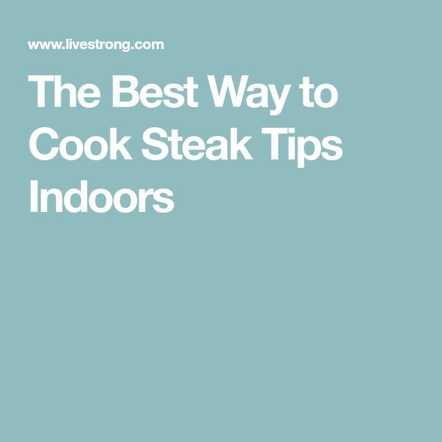 The Best Way to Cook Steak Tips Indoors