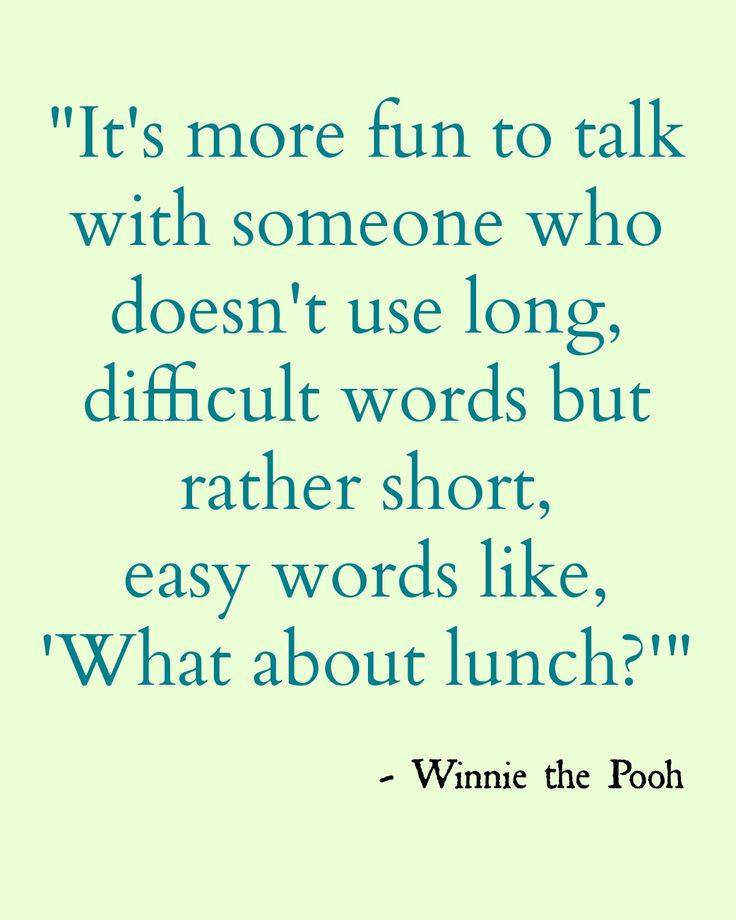"""A. A. Milne - """"It is more fun to talk with someone who doesn't use long, difficult words but rather short, easy words like, 'What about lunch?'"""" - A.A. Milne  via chattingoverchocolate #Quotation #Pooh #Lunch"""