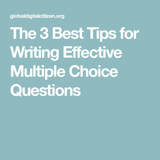 The 3 Best Tips for Writing Effective Multiple Choice Questions