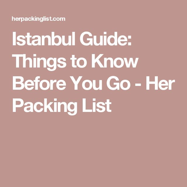 Istanbul Guide: Things to Know Before You Go - Her Packing List