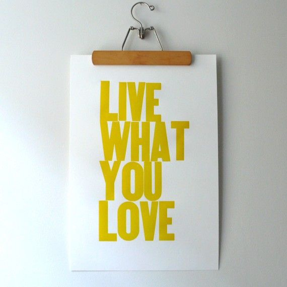 Live What You Love Letterpress Poster (YELLOW)