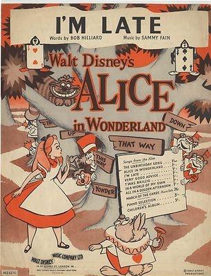 Walt Disney's  ALICE IN WONDERLAND -Vintage sheet music - I'M LATE