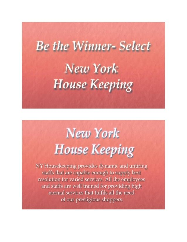 ousekeeping in New York is one of the most competitive businesses here and the one with a higher competitive advantage comes out to be a winner.