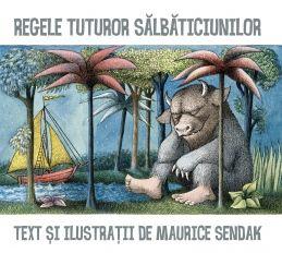 Regele tuturor sălbăticiunilor - Maurice Sendak; Varsta: 1-12 ani.  Este una dintre cele mai frumoase şi mai iubite poveşti din întreaga lume, iar autorul este considerat unul dintre cei mai importanti ilustratori pentru copii ai secolului XX. CaldecotT Medal (1964); Imaginatie, acceptare, a nu judeca dupa aparente, e in regula sa fii salbatic uneori, relaxare, acasa e cel mai bine, iubeste cu totul - despre asta este vorba aici.