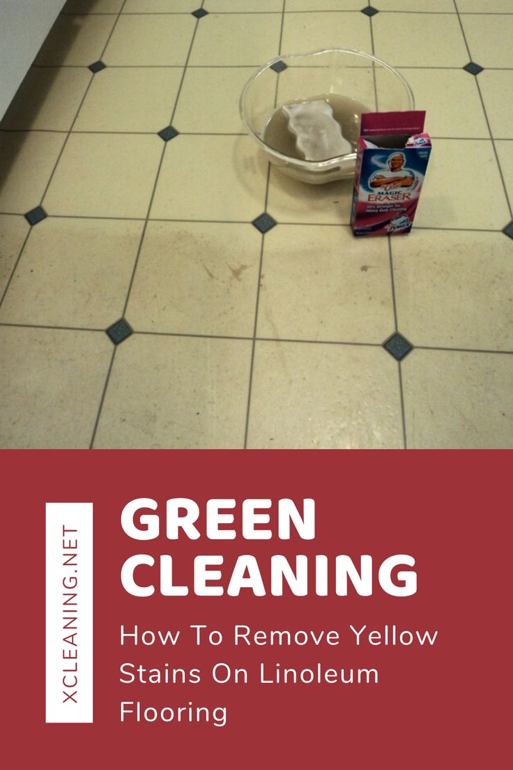 Green Cleaning How To Remove Yellow Stains On Linoleum ...