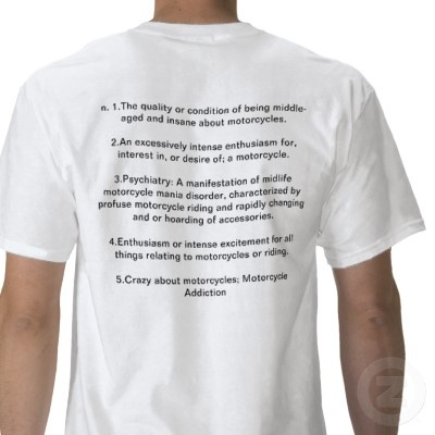 Midlife Motorcycle Madness Definition T-Shirt $23.95