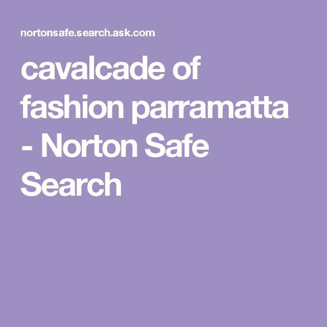 cavalcade of fashion parramatta - Norton Safe Search