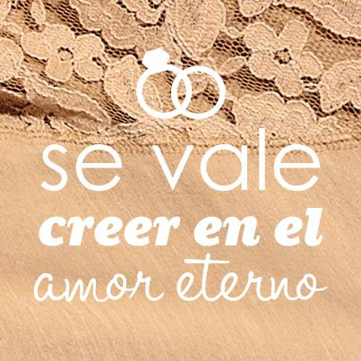 Se vale creer en el amor eterno. #frases #Quote #Quotes #Inspiration