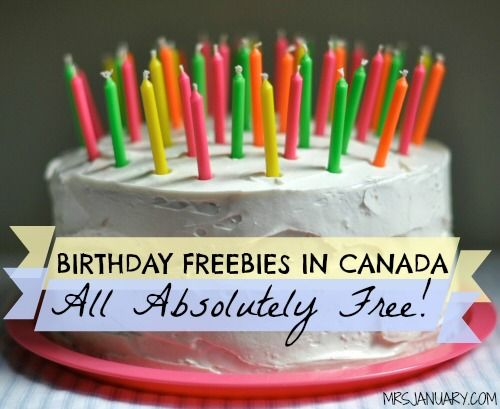 Canada Birthday Freebies via MrsJanuary.com - There are DOZENS of freebies that you can get on your birthday in Canada. Food, deals and more!