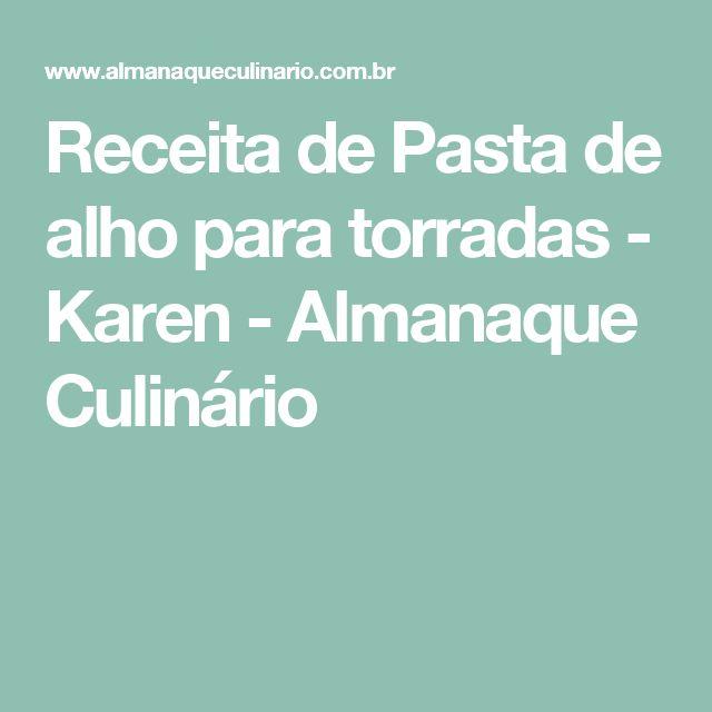 Receita de Pasta de alho para torradas - Karen - Almanaque Culinário