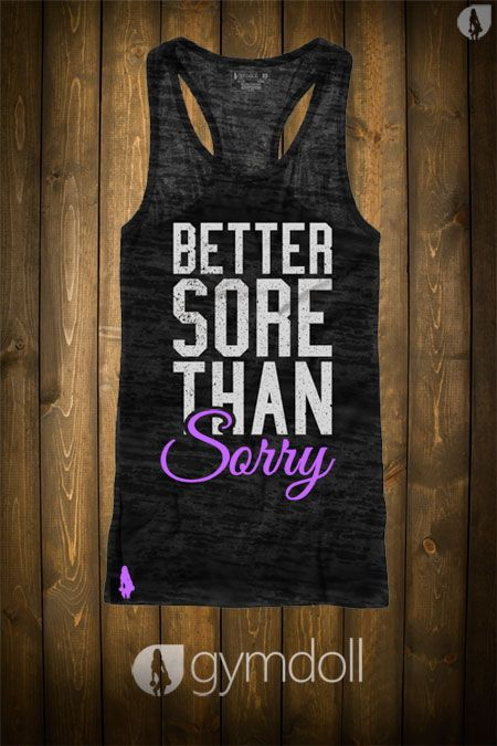 It's better to be sore than sorry!