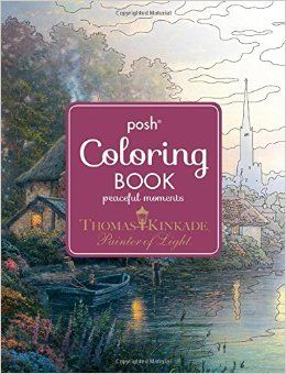 9 Posh Adult Coloring Book Thomas Kinkade Peaceful Moments