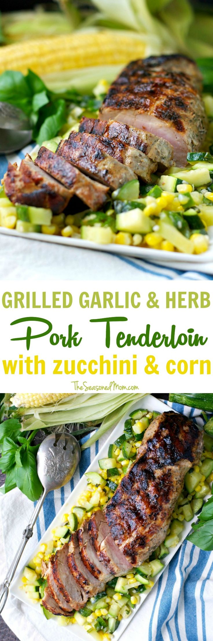 A fresh, healthy, and low calorie dinner is just 30 minutes away!  This easy Grilled Garlic and Herb Pork Tenderloin with Zucchini and Corn is a fast weeknight meal that the whole family will love. #RealFlavorRealFast #ad