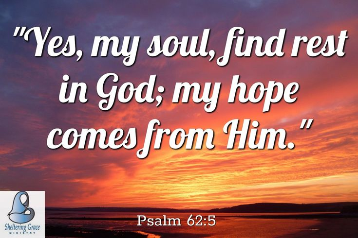 """Yes, my soul, find rest in #God; my #hope comes from Him."" - Psalm 62:5 NIV #bible"