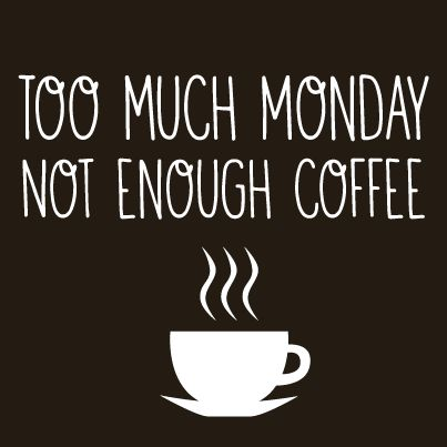 1f7c985811dc773f522e9af90cc2fbfe cute coffee quotes morning coffee quotes 104 best monday images on pinterest coffee break, coffee coffee