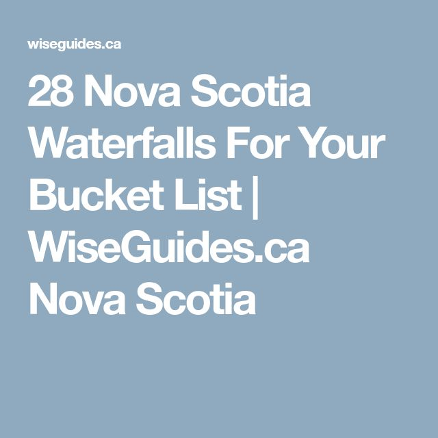 28 Nova Scotia Waterfalls For Your Bucket List | WiseGuides.ca Nova Scotia