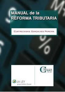 Manual de la reforma tributaria / Cuatrecasas, Gonçalves Pereira