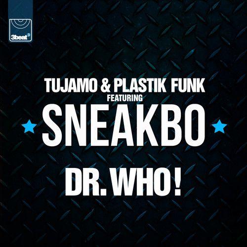 Tujamo & Plastik Funk feat. Sneakbo - Dr. Who (Nu.Tone Remix) by 3BEAT on SoundCloud