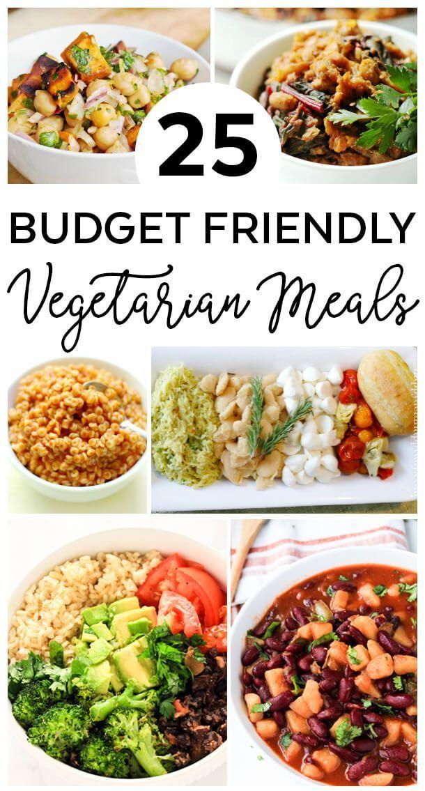 25 Budget Friendly Vegetarian Meals Budget Meals Budget