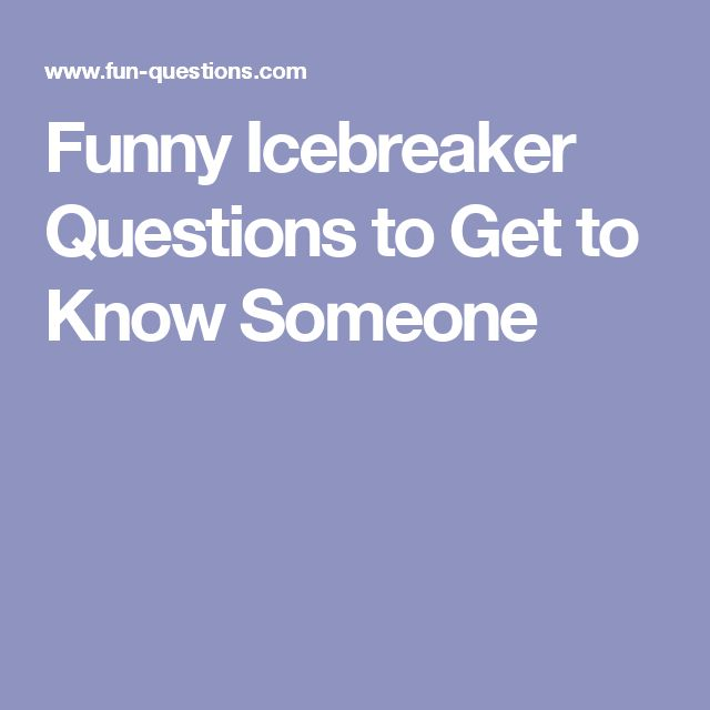 getting to know someone icebreaker questions for dating