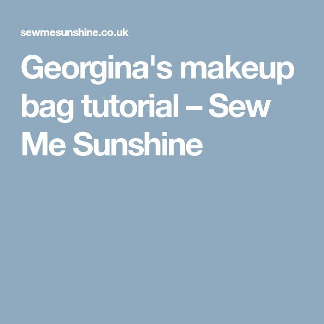 Georgina's makeup bag tutorial – Sew Me Sunshine
