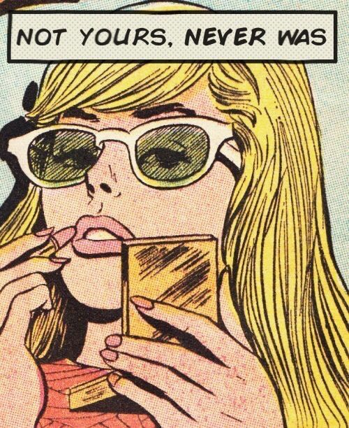 Girlboss Mood: Not yours, never was / 1960's vintage illustration feminism inspo mood moodboard