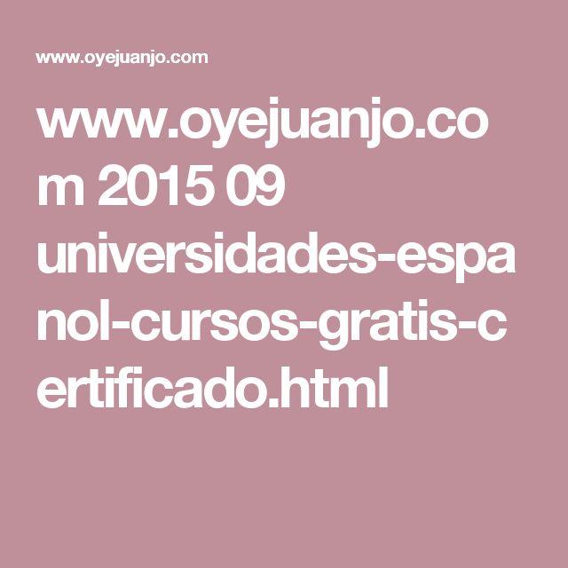 www.oyejuanjo.com 2015 09 universidades-espanol-cursos-gratis-certificado.html
