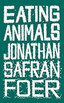 Eating Animals - ahead of his son's birth, the author confronts the ethical dilemma of eating meat (affiliate)