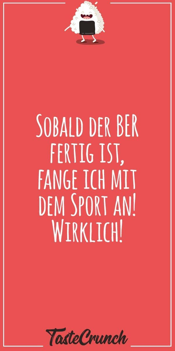 Lustige Spruche Food Essen Foodlover Foodlove Quote Lustig Witzig Funny Fitness Sport Ber Sobald Der Ber Fertig Is Lustige Spruche Lustig Spruche