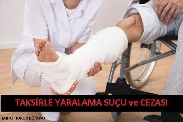 TCK 89 taksirle yaralama suçu ve cezası; savunma dilekçesi, zamanaşımı, savcılık şikayeti, şikayetten vazgeçme. Ceza avukatı İstanbul.