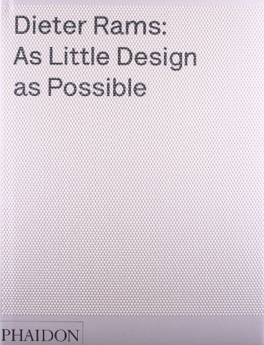 Dieter Rams: As Little Design as Possible by Sophie Lovell Recommended by Daniel Waldron