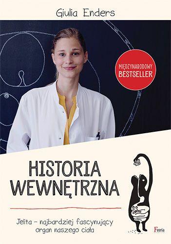Historia wewnętrzna. Jelita - najbardziej fascynujący organ naszego ciała - Enders Giulia za 30,99 zł | Książki empik.com