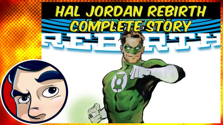 Hal Jordan and The Green Lantern Corp Rebirth - Complete Story - YouTube