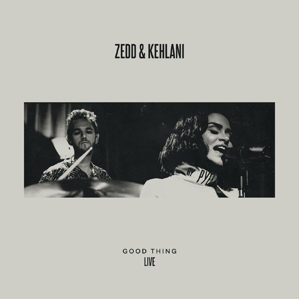 Download Mp3 Zedd Ft Kehlani Good Thing Live With Images