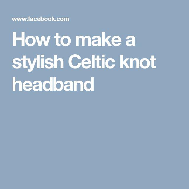 How to make a stylish Celtic knot headband